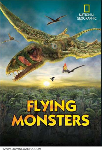 Flying Monsters دانلود مستند هیولاهای پرنده Flying Monsters