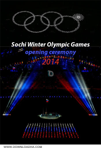 Sochi Winter Olympic Games opening ceremony دانلود مراسم افتتاحیه المپیک زمستانی 2014   Sochi Winter Olympic Games opening ceremony 2014