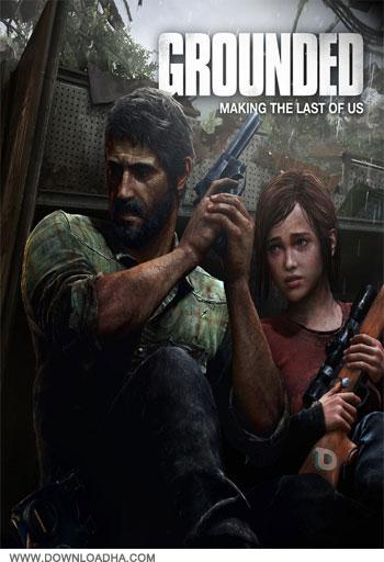 The Making Of The Last Of Us دانلود مستند مراحل ساخت بازی The Last of Us