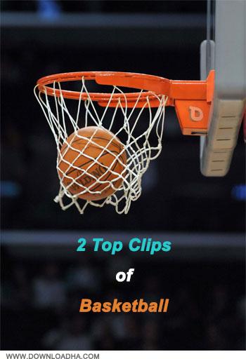 دانلود ۲ کلیپ زیبا از بسکتبال ۲Top Clips of Basketball