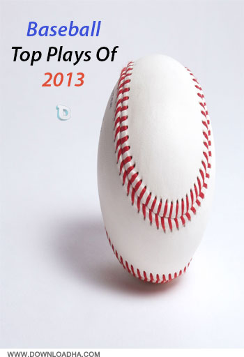 Baseball   Top Plays Of 2013 دانلود کلیپ ورزشی بیسبال Baseball   Top Plays Of 2013