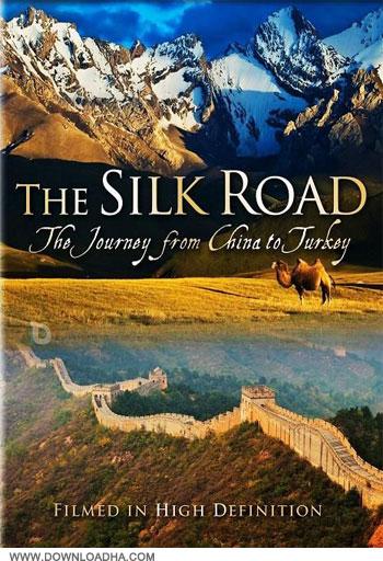 The Silk Road China to Turkey دانلود مستند جاده ابریشم The Silk Road