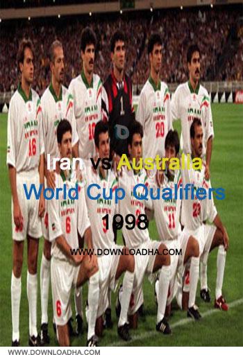 دانلود مسابقه فوتبال خاطره انگیز ایران و استرالیا Australia vs Iran