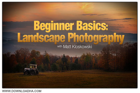 Beginner Basics Landscape Photography آموزش مقدماتی عکاسی طبیعت Beginner Basics Landscape Photography