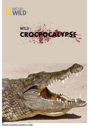 دانلود مستند کروکودیل ها Wild: Crocpocalypse 2014