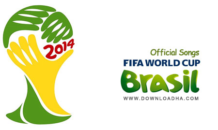 FIFA 2014 Official Songs دانلود آهنگ های رسمی جام جهانی 2014 به همراه تیتراژ برنامه بیست چهارده
