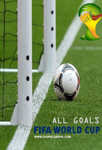 FIFA World Cup 2014 All Goals دانلود کلیپ تمامی گل های جام جهانی 2014   FIFA World Cup 2014 All Goals