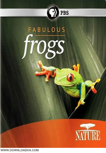 Fabulous Frogs دانلود مستند قورباغه های شگفت انگیز Nature: Fabulous Frogs 2014