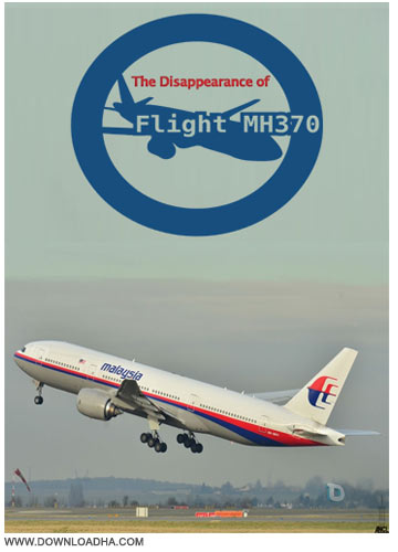 Flight MH370 مستند ناپدیدشدن هواپیمای مالزی The Disappearance of Flight MH370
