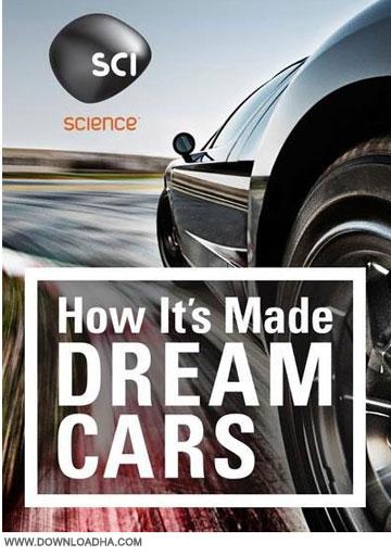 How Its Made Dream Cars S02 2014 دانلود فصل دوم مستند چگونگی ساخت ماشین های رویایی How Its Made: Dream Cars S02