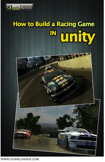 How to Build a Racing آموزش کامل ساخت یک بازی ریسینگ در یونیتی How to Build a Racing Game in Unity