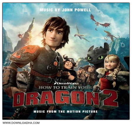 How to Train Your Dragon 2 دانلود موسیقی های متن انیمیشن How to Train Your Dragon 2 Soundtracks