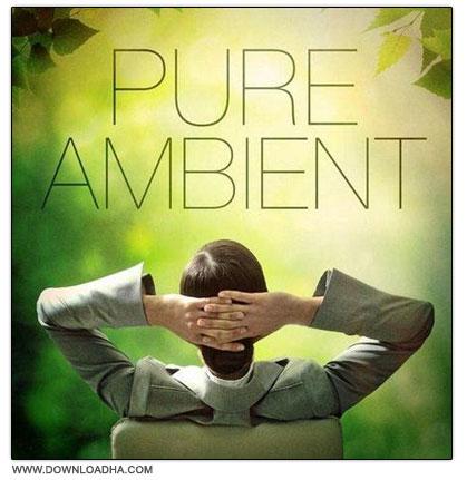 مجموعه ۳۵ موسیقی بی کلام آرام بخش Pure Ambient Music
