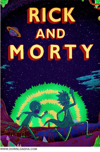 Rick and Morty دانلود فصل اول انیمیشن سریالی ریک و مورتی Rick and Morty S01 2013