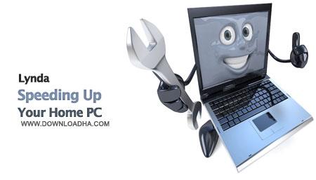Speeding Up Your Home PC آموزش افزایش سرعت کامپیوترهای خانگی Speeding Up Your Home PC Tutorial
