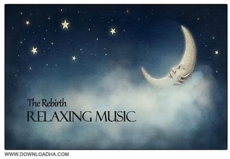 The Rebirth   Relaxing Music دانلود آلبوم آهنگ های بی کلام آرامش بخش با عنوان The Rebirth   Relaxing Music 2014