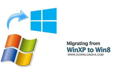 Windows XP to Windows 8 آموزش مهاجرت از ویندوز Xp به ویندوز هشت Migrating from Win XP to Windows 8