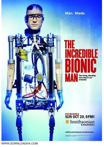 incredible bionic man 2014 دانلود مستند مرد مصنوعی The Incredible Bionic Man 2014