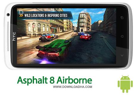 asphalt 8 android بازی جذاب و محبوب ماشینسواری Asphalt 8: Airborne   اندروید