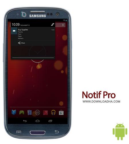 notif pro android ساختن نوتیفیکیشنهای دلخواه با Notif Pro 1.0   اندروید