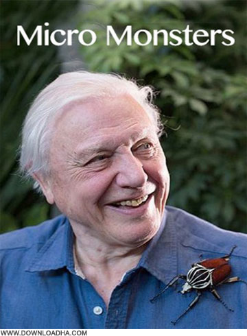 Micro مستند حشرات غول پیکر Micro Monsters With David Attenborough