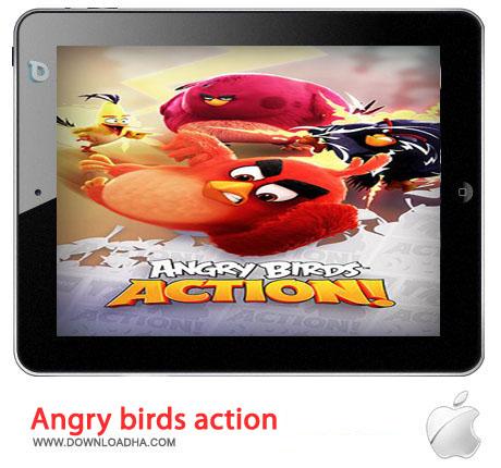 بازی زیبا و مهیج Angry birds action v1.6.0 مخصوص آیفون ، آیپد و آیپاد