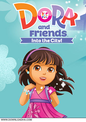 Dora and the friends into the city cover دانلود فصل اول انیمیشن Dora and Friends Into the City Season 1 2014