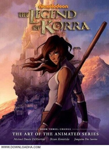 The legend of korra book 3 change cover دانلود فصل سوم انیمیشن آواتار افسانه ی کورا: تغییر The Legend of Korra Season 3: Change 2014