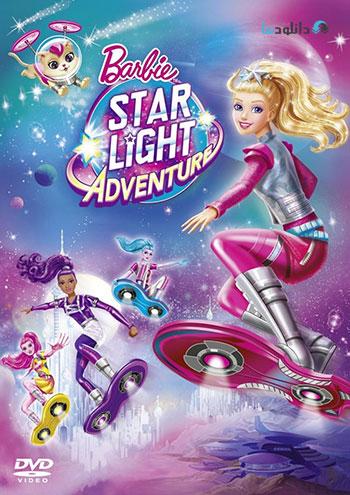 دانلود انیمیشن Barbie Star Light Adventure 2016