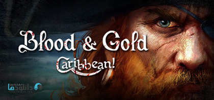 Blood and Gold Caribbean pc cover دانلود بازی Blood and Gold Caribbean All Hands Ahoy برای PC