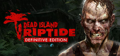 دانلود بازی Dead Island Riptide Definitive Edition برای PC