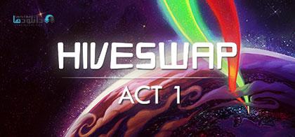 دانلود-بازی-HIVESWAP-Act-1