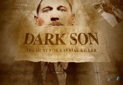 دانلود-مستند-Dark-Son-The-Hunt-for-a-Serial-Killer-2019