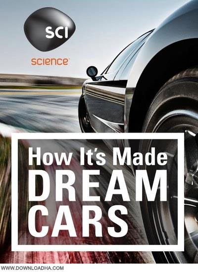 How Its Made Dream Cars دانلود مستند How Its Made Dream Cars