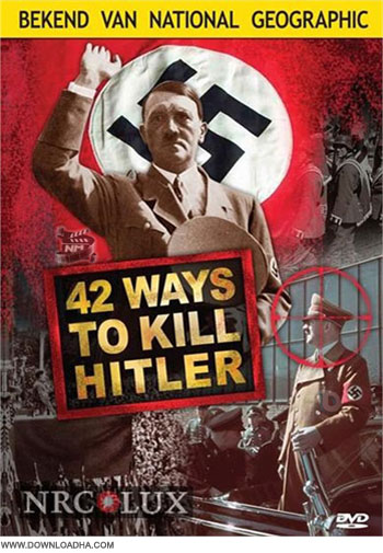National Geographic   42 Ways To Kill Hitler دانلود مستند 42Ways to Kill Hitler 2008