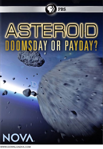 PBS Asteroid Doomsday or Payday دانلود مستند PBS – Asteroid: Doomsday or Payday