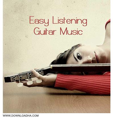 Easy Listening Guitar Music دانلود آلبوم موسیقی های آرام بخش گیتار Easy Listening Guitar Music