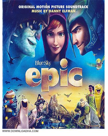 Epic OST دانلود آهنگ های انیمیشن حماسه Epic 2013 Soundtracks