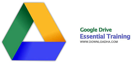 Google Drive Essential Training آموزش کار با سرویس گوگل درایو Google Drive Essential Training