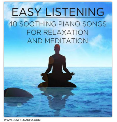 Songs for Relaxation مجموعه 40 موسیقی آرام بخش پیانو Piano Songs For Relaxation