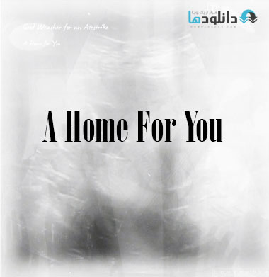 https://img5.downloadha.com/AliGh/IMG/Good-Weather-For-An-Airstrike---A-Home-For-You-(2014).jpg
