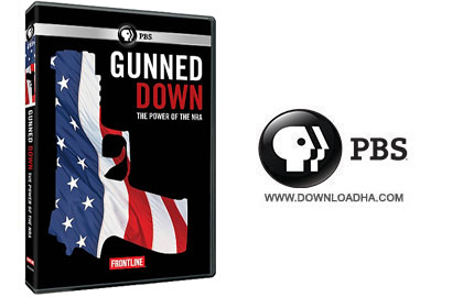 PBS 2015 دانلود مستند Gunned Down: The Power of the NRA   ۲۰۱۵