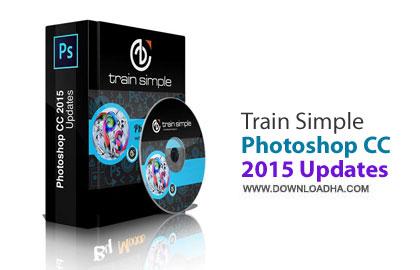 photoshop cc training  دانلود آموزش نکات کلیدی فتوشاپ سی سی 2015   Train Simple Photoshop CC 2015 Updates