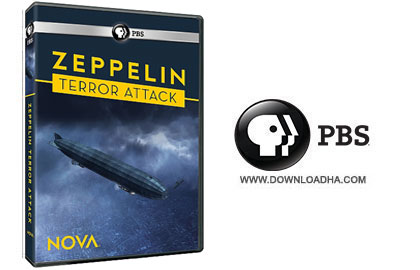 zepplane دانلود مستند PBS – NOVA: Zeppelin Terror Attack 2014