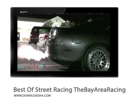 Best Of Street Racing TheBayAreaRacing Cover%28Downloadha.com%29 دانلود کلیپ برترین مسابقات اتومبیل رانی خیابانی