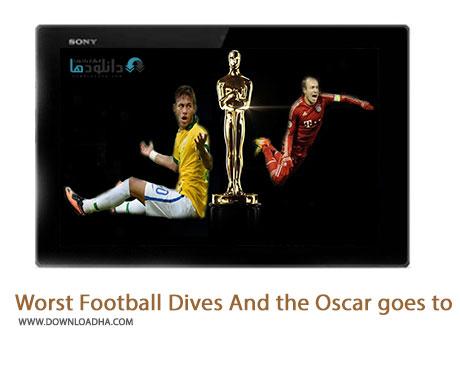Worst Football Dives And the Oscar goes to Cover%28Downloadha.com%29 دانلود کلیپ بدترین تمارزهای تاریخ فوتبال