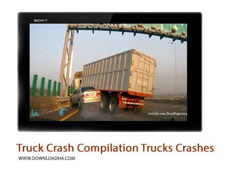 Truck Crash Compilation Trucks Crashes Cover%28Downloadha.com%29 دانلود کلیپ وحشتناک ترین تصادف های کامیون در جاده