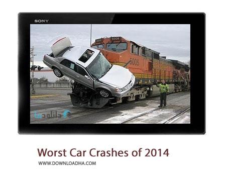 Worst Car Crashes of 2014 Cover%28Downloadha.com%29 دانلود کلیپ بدترین تصادفات اتومبیل ها در سال 2014