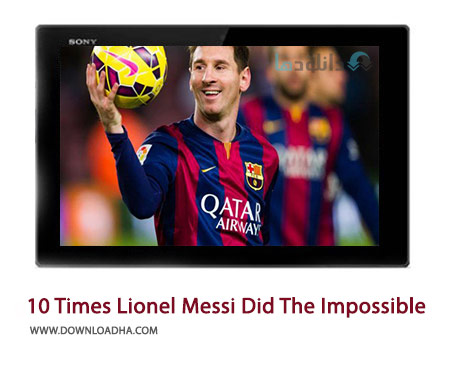 10-Times-Lionel-Messi-Did-The-Impossible-Cover