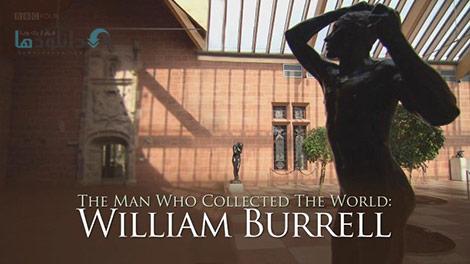 دانلود-مستند-BBC-The-Man-who-Collected-the-World-William-Burrell